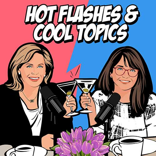 Hot Flashes & Cool Topics
